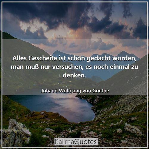 Alles Gescheite ist .. - Johann Wolfgang von Goethe - KalimaQuotes