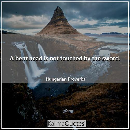 A bent head is not touched by the sword.