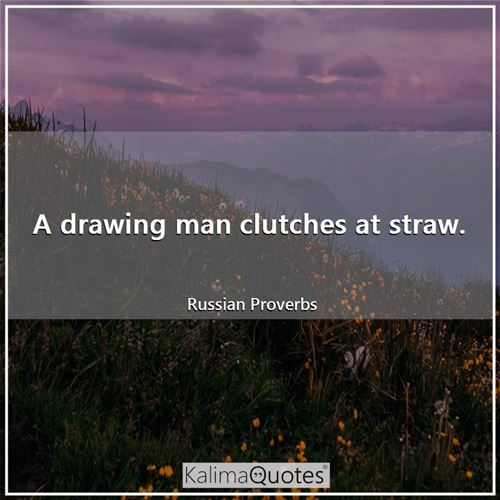 A drawing man clutches at straw.