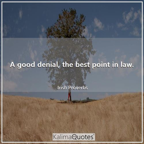 A good denial, the best point in law.
