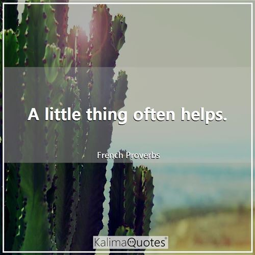 A little thing often helps.