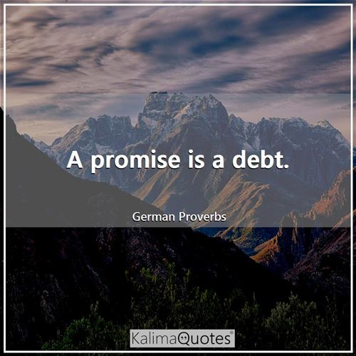 A promise is a debt.