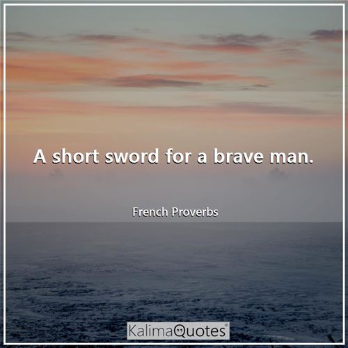 A short sword for a brave man.