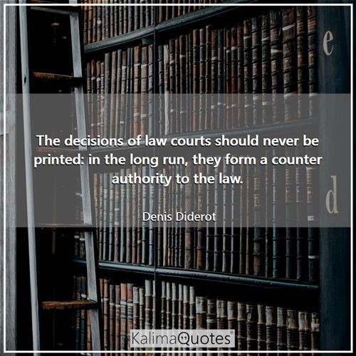 The decisions of law courts should never be printed: in the long run, they form a counter authority to the law.
