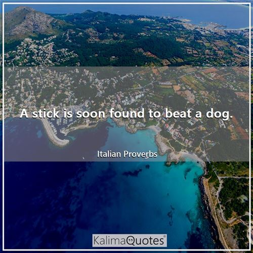 A stick is soon found to beat a dog.