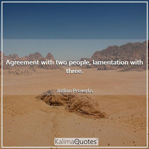 Agreement with two people, lamentation with three.