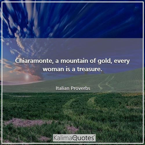 Chiaramonte, a mountain of gold, every woman is a treasure.