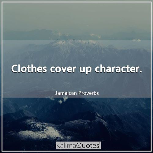 Clothes cover up character.