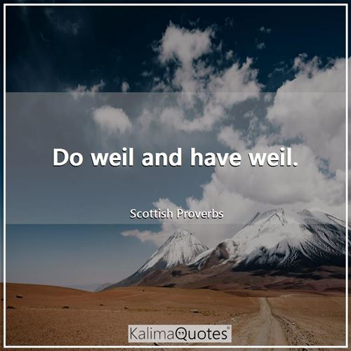 Do weil and have weil.