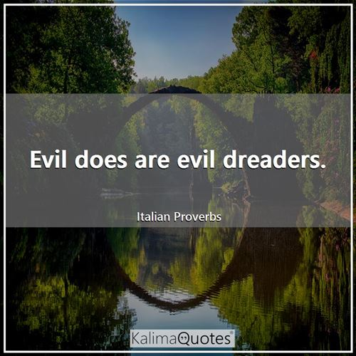 Evil does are evil dreaders.