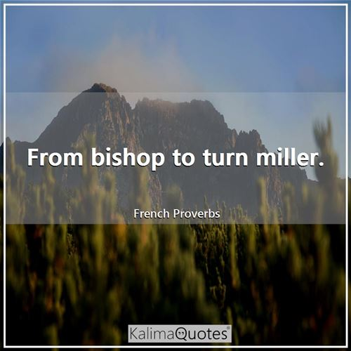 From bishop to turn miller.