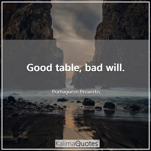 Good table, bad will.
