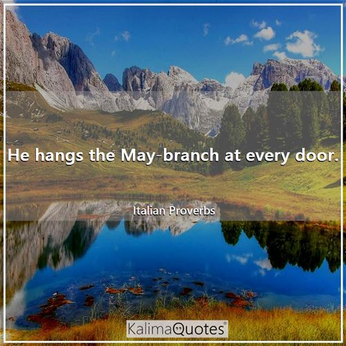He hangs the May-branch at every door.
