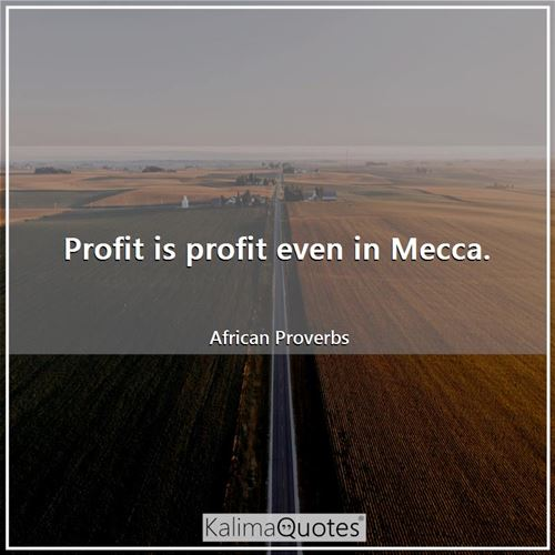 Profit is profit even in Mecca.