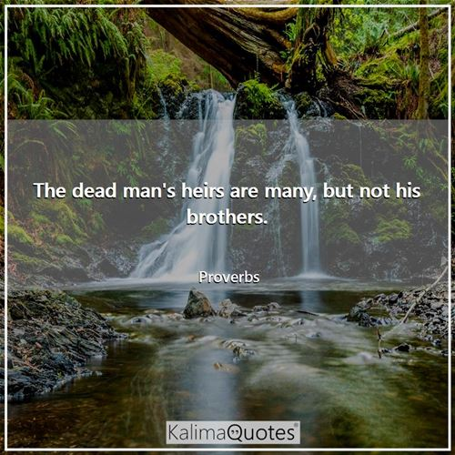 The dead man's heirs are many, but not his brothers.