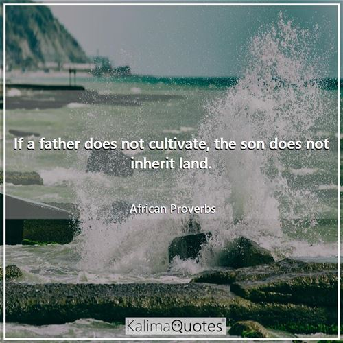 If a father does not cultivate, the son does not inherit land.