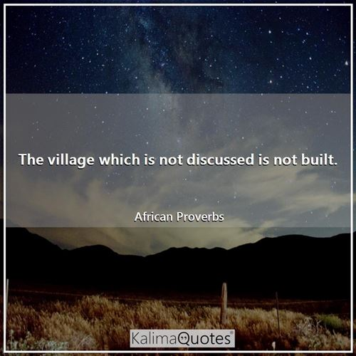 The village which is not discussed is not built.