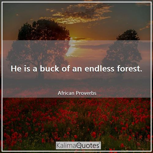 He is a buck of an endless forest.