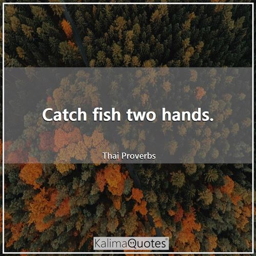 Catch fish two hands.