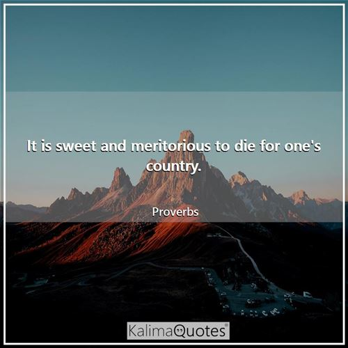 It is sweet and meritorious to die for one's country.