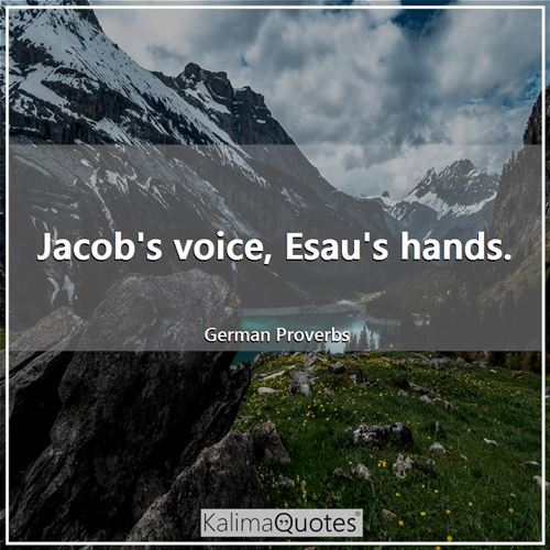 Jacob's voice, Esau's hands.