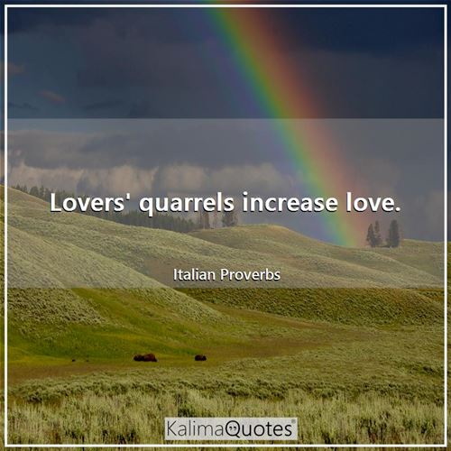 Lovers' quarrels increase love.