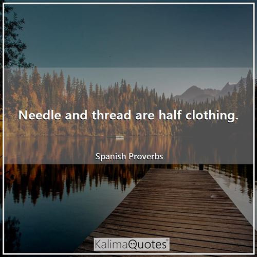 Needle and thread are half clothing.