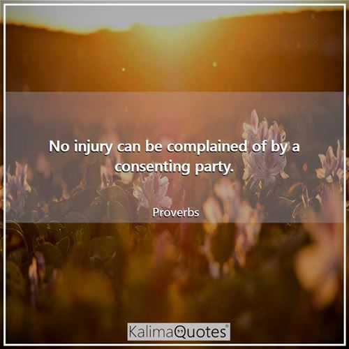 No injury can be complained of by a consenting party.