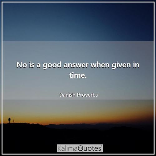 No is a good answer when given in time.