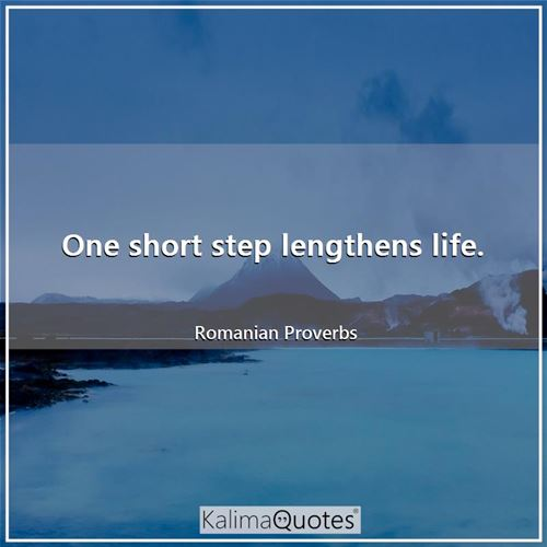 One short step lengthens life.