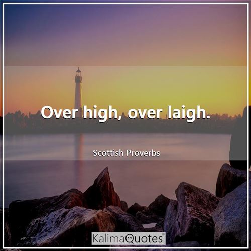 Over high, over laigh.