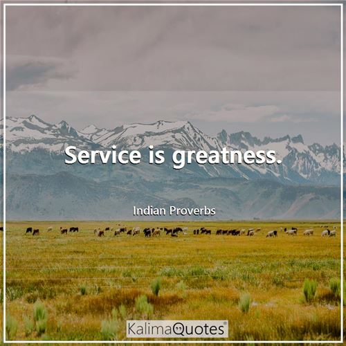 Service is greatness.