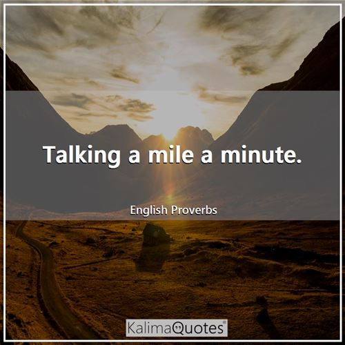 Talking a mile a minute.