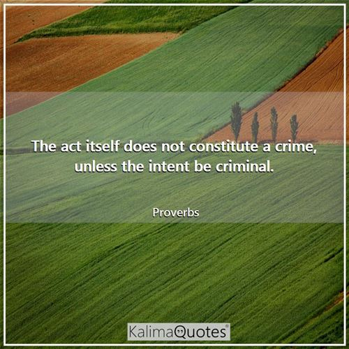The act itself does not constitute a crime, unless the intent be criminal.
