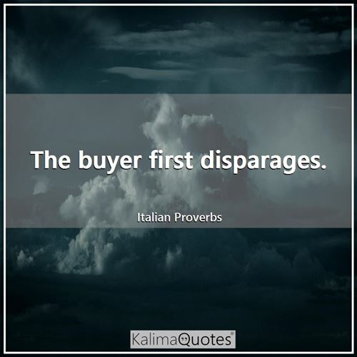The buyer first disparages.