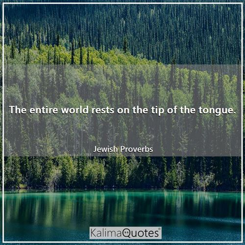 The entire world rests on the tip of the tongue.