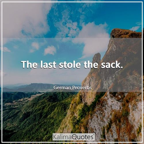 The last stole the sack.