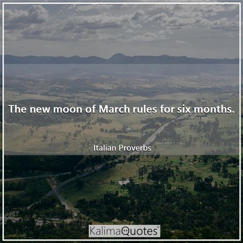 The new moon of March rules for six months.