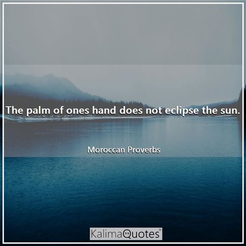 The palm of ones hand does not eclipse the sun.