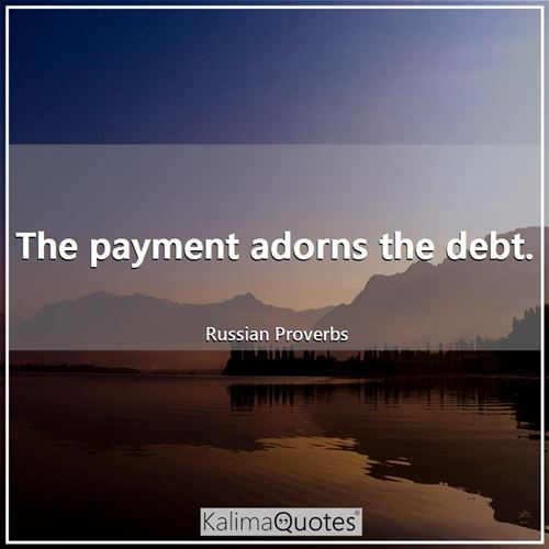 The payment adorns the debt.