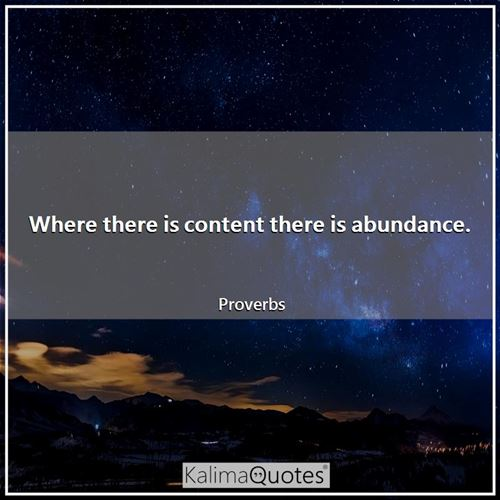 Where there is content there is abundance.