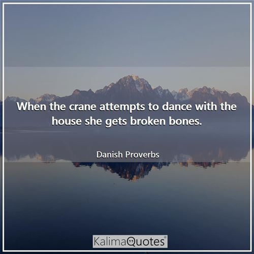 When the crane attempts to dance with the house she gets broken bones.