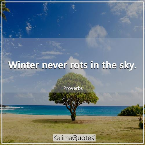 winter never rots in the sky kalimaquotes