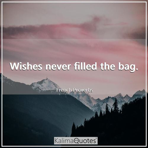 Wishes never filled the bag.