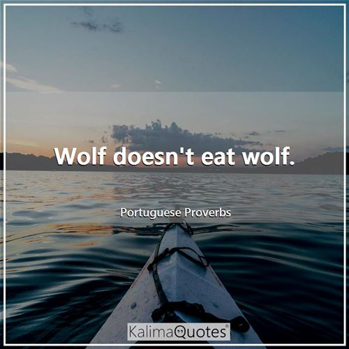 Wolf doesn't eat wolf.