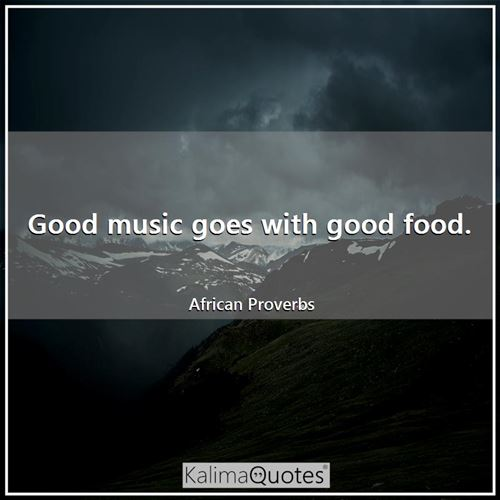 Good music goes with good food.