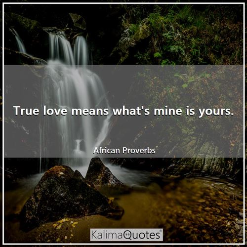 True love means what's mine is yours.
