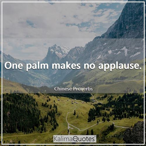 One palm makes no applause.