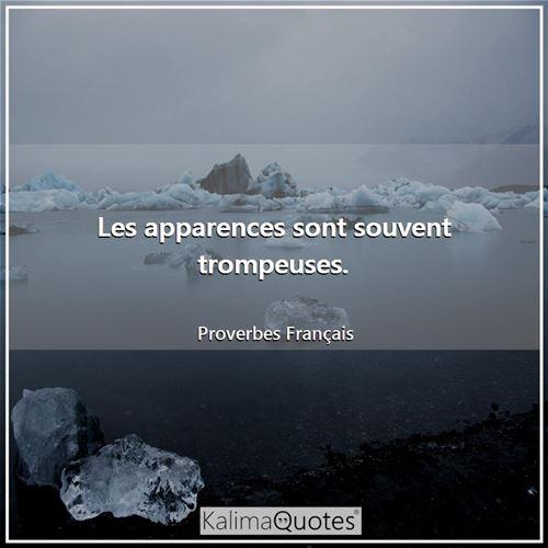 Les Apparences Sont Souvent Tr Kalimaquotes